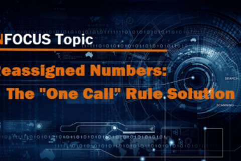 "Reassigned Phone Numbers: The ""One Call"" Rule Solution"