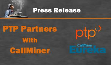 The Press Release for PTP and CallMiner