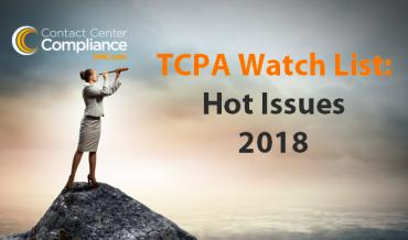 TCPA Watch List - Hot Issues For 2018