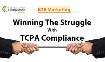 Winning the Struggle with TCPA Compliance