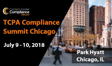 TCPA Compliance Summit Chicago July 10, 2018