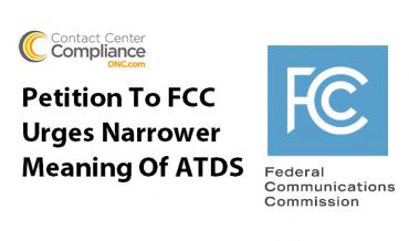 FCC Petition Urges Narrower Definition of ATDS